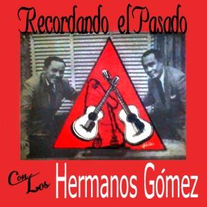 Hermanos Gomez  Rec. Pasado