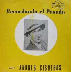 ANDRES CISNEROS - RECORDANDO EL PASADO (P)